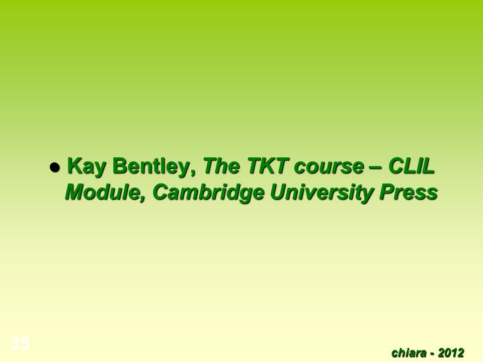 Kay Bentley, The TKT course – CLIL Module, Cambridge University Press