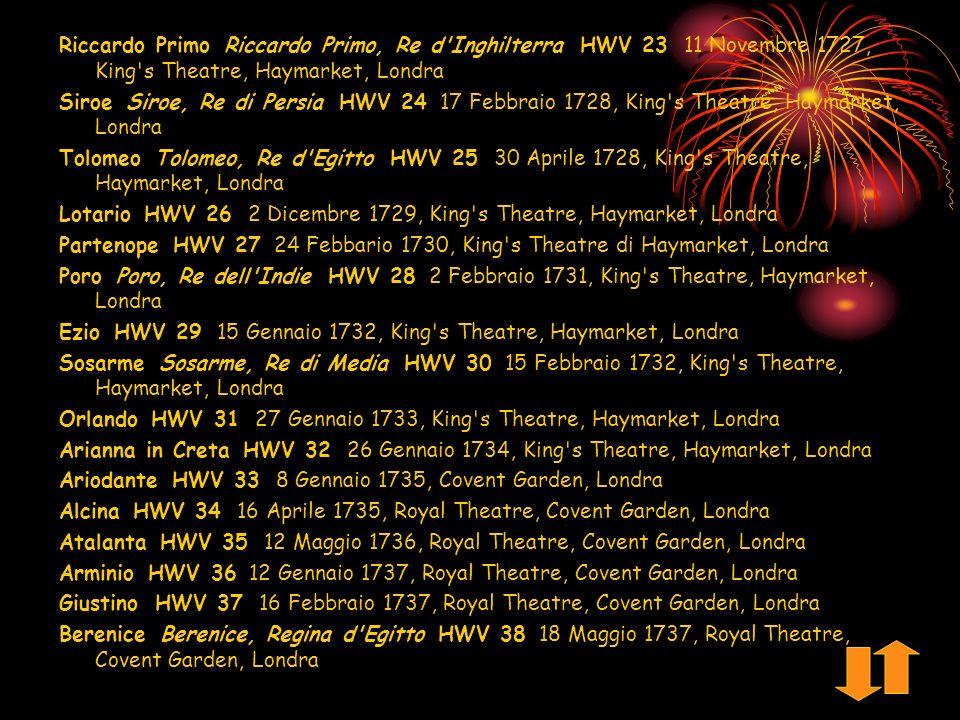 Riccardo Primo Riccardo Primo, Re d Inghilterra HWV 23 11 Novembre 1727, King s Theatre, Haymarket, Londra