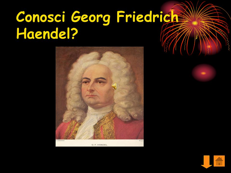 Conosci Georg Friedrich Haendel