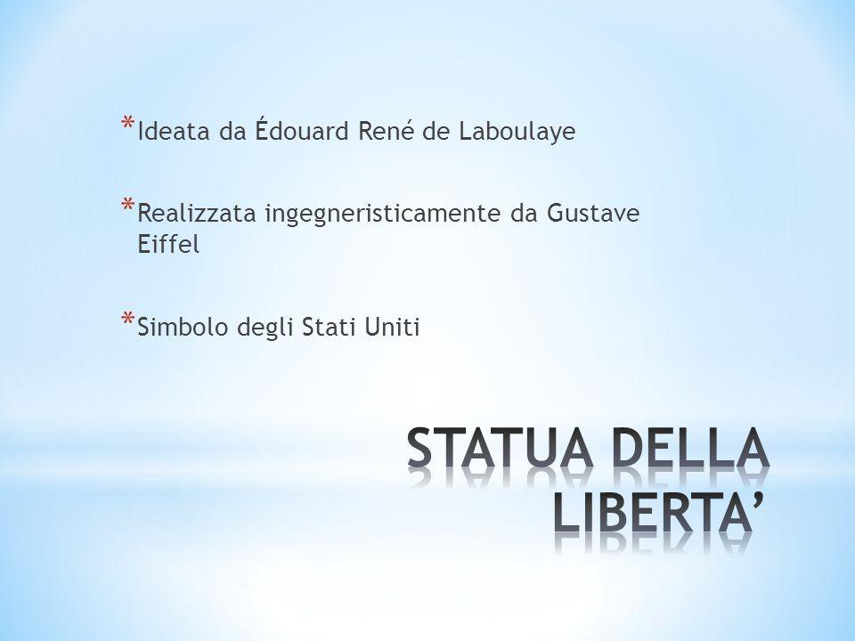STATUA DELLA LIBERTA' Ideata da Édouard René de Laboulaye