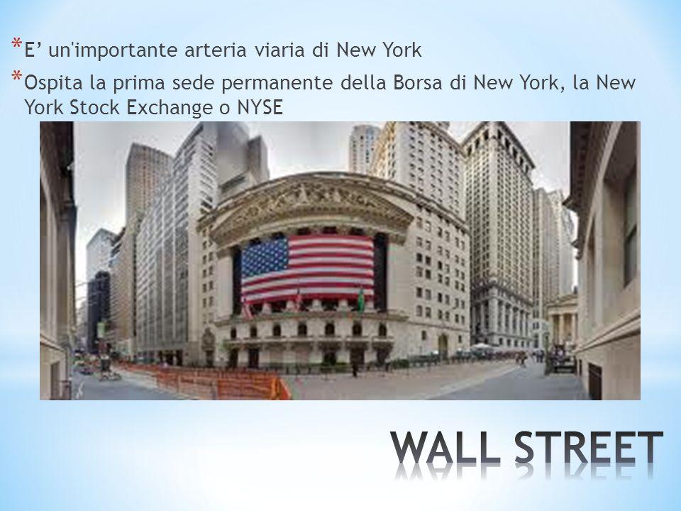 WALL STREET E' un importante arteria viaria di New York