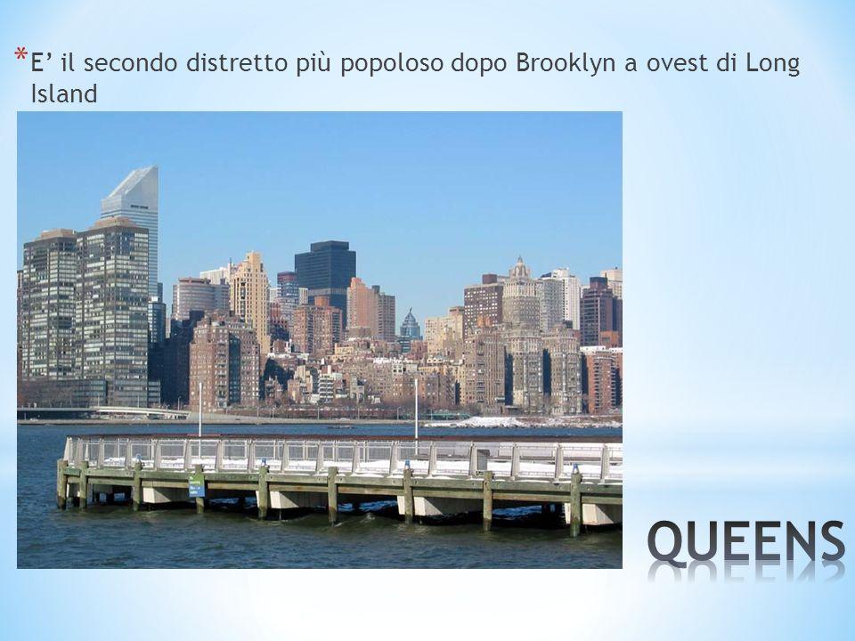 E' il secondo distretto più popoloso dopo Brooklyn a ovest di Long Island
