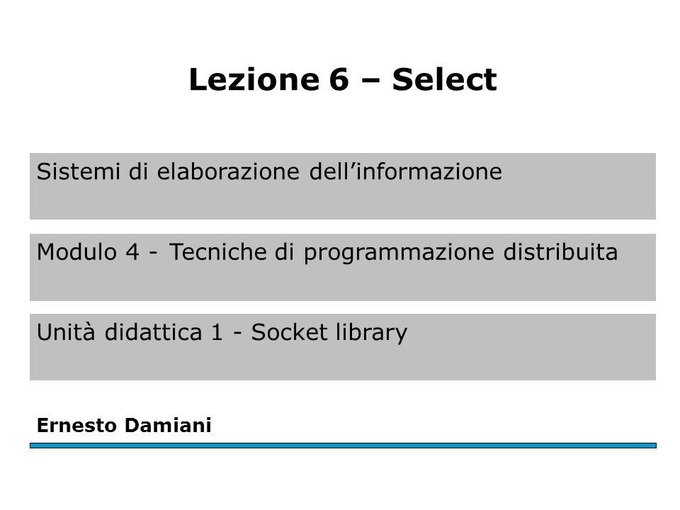 Modulo 4 – U.D. 1 – Lez. 6 Ernesto Damiani - Sistemi di elaborazione dell informazione