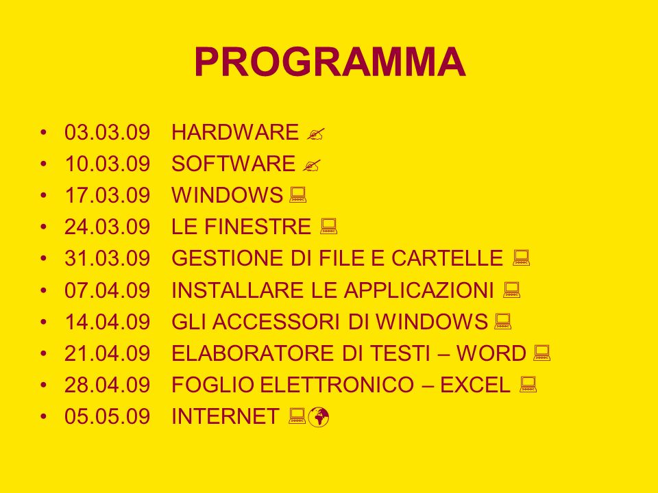 PROGRAMMA 03.03.09 HARDWARE  10.03.09 SOFTWARE  17.03.09 WINDOWS 