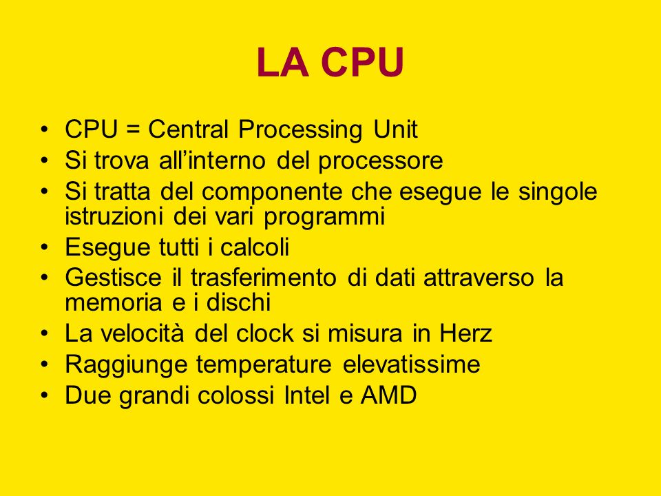 LA CPU CPU = Central Processing Unit