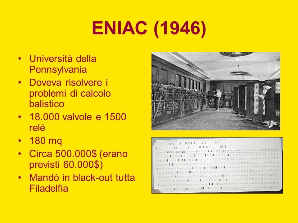 ENIAC (1946) Università della Pennsylvania
