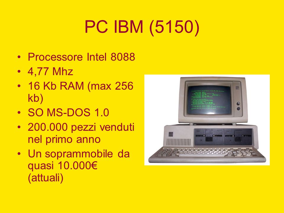 PC IBM (5150) Processore Intel 8088 4,77 Mhz 16 Kb RAM (max 256 kb)