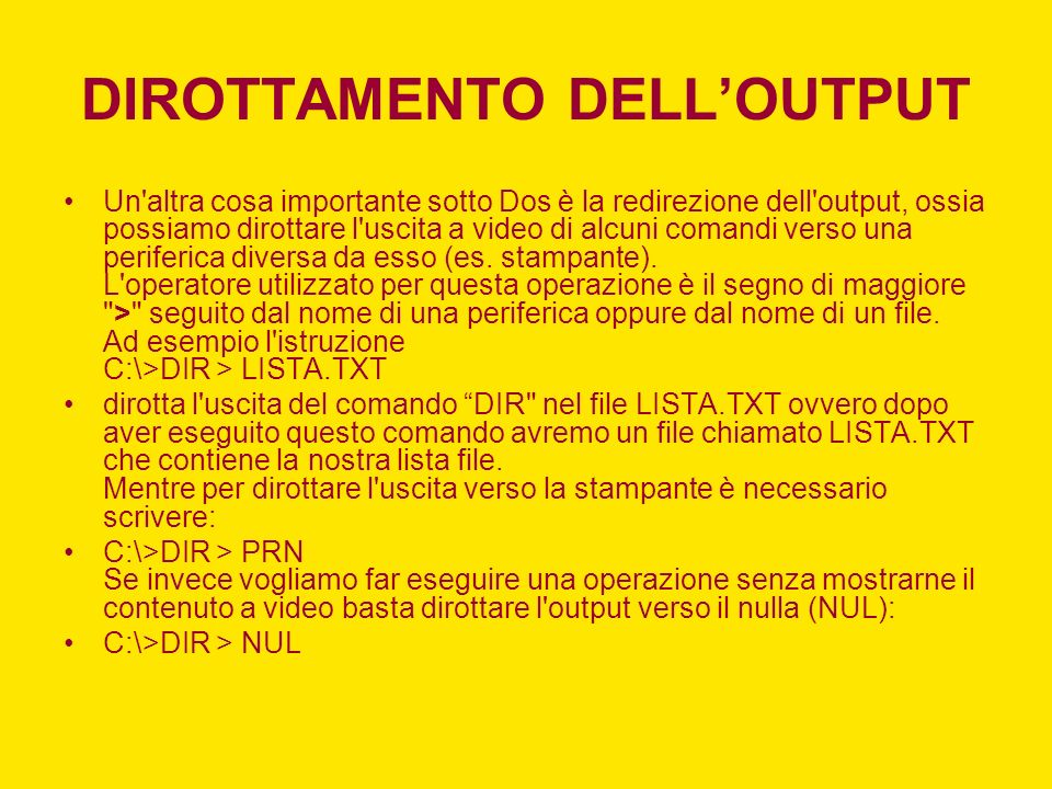 DIROTTAMENTO DELL'OUTPUT