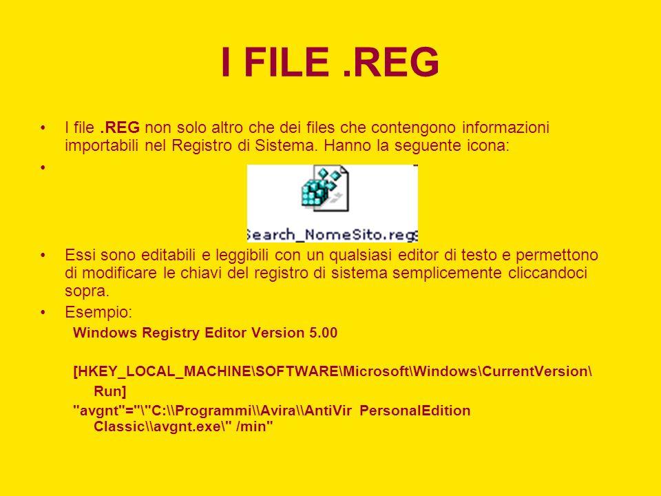 I FILE .REG I file .REG non solo altro che dei files che contengono informazioni importabili nel Registro di Sistema. Hanno la seguente icona: