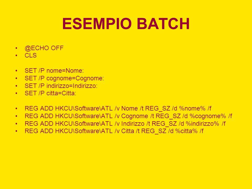 ESEMPIO BATCH @ECHO OFF CLS SET /P nome=Nome: SET /P cognome=Cognome:
