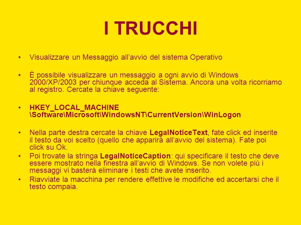 I TRUCCHI Visualizzare un Messaggio all'avvio del sistema Operativo