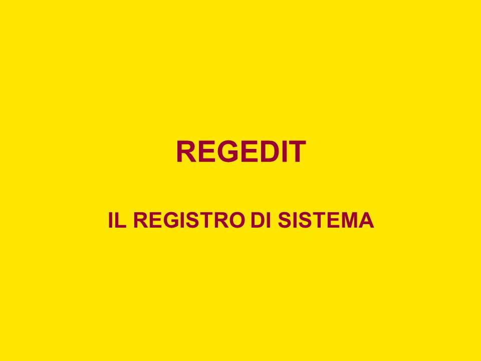 REGEDIT IL REGISTRO DI SISTEMA
