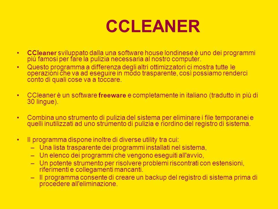 CCLEANER CCleaner sviluppato dalla una software house londinese è uno dei programmi più famosi per fare la pulizia necessaria al nostro computer.