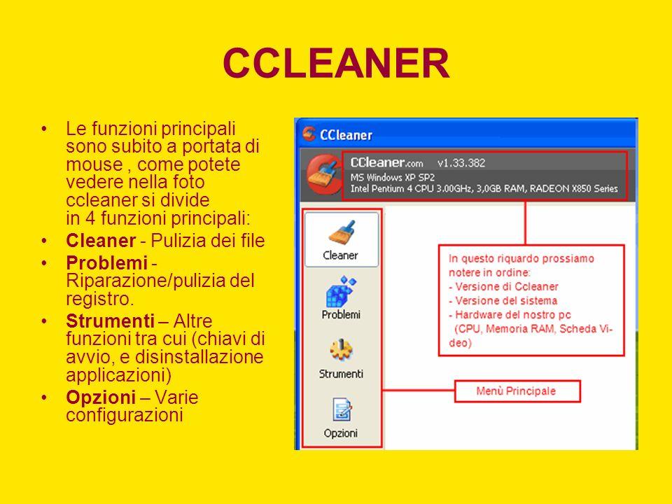 CCLEANER Le funzioni principali sono subito a portata di mouse , come potete vedere nella foto ccleaner si divide in 4 funzioni principali:
