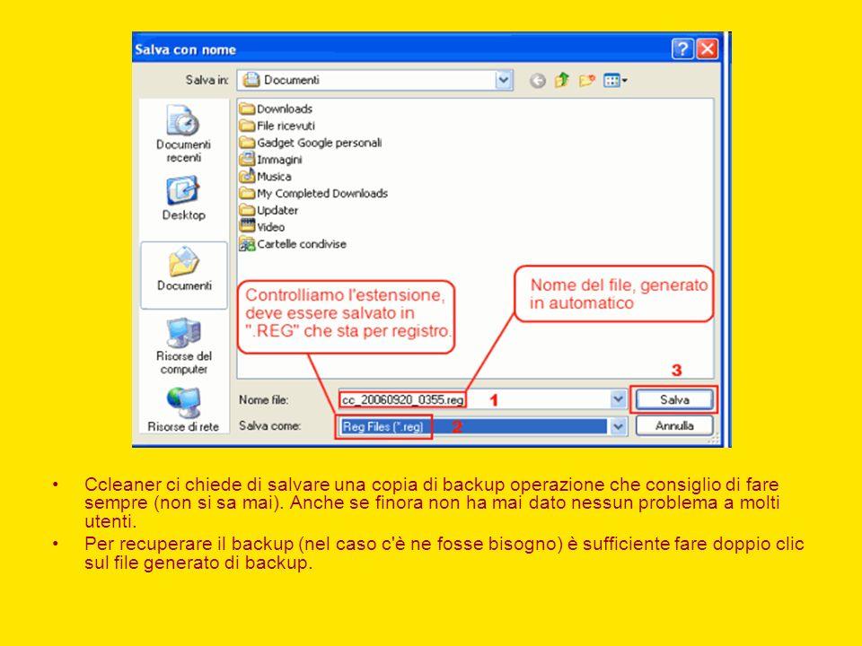 Ccleaner ci chiede di salvare una copia di backup operazione che consiglio di fare sempre (non si sa mai). Anche se finora non ha mai dato nessun problema a molti utenti.