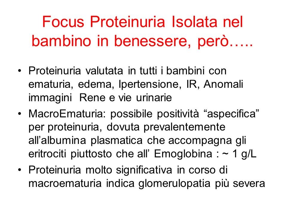 Focus Proteinuria Isolata nel bambino in benessere, però…..