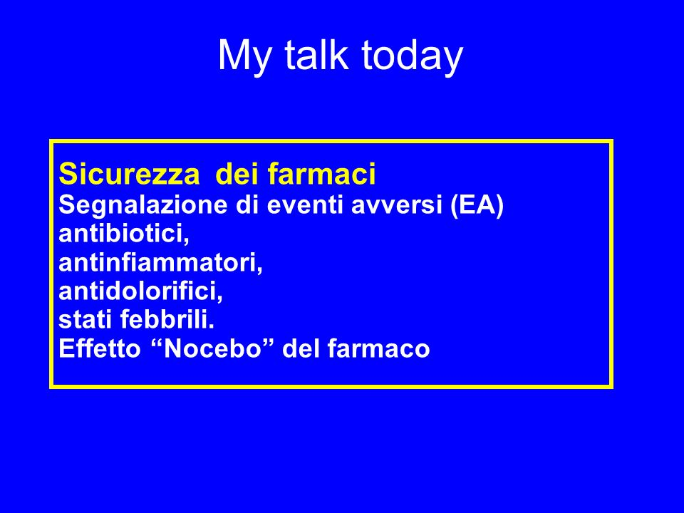 My talk today Sicurezza dei farmaci