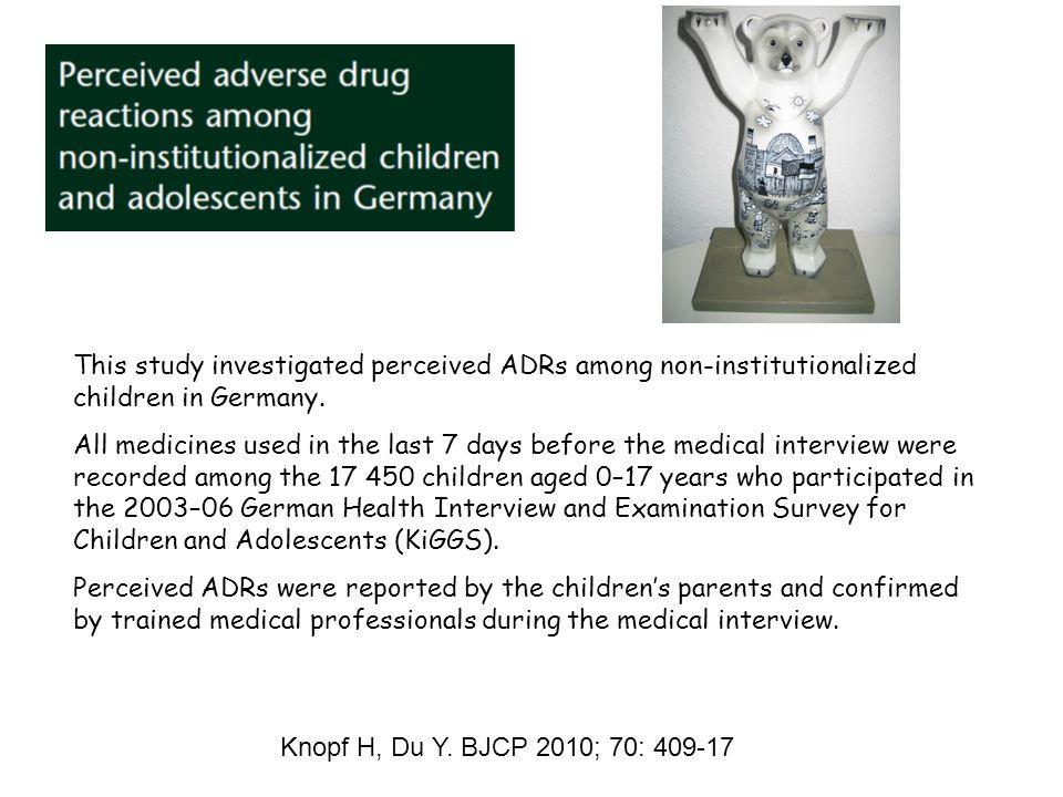 This study investigated perceived ADRs among non-institutionalized children in Germany.