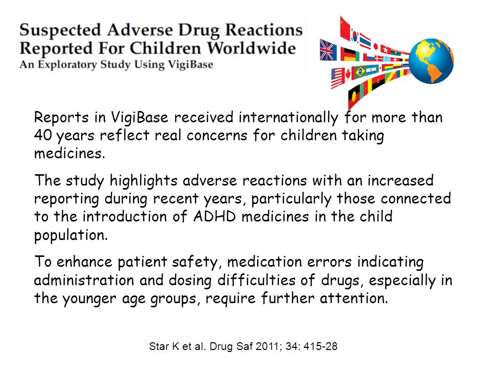 Reports in VigiBase received internationally for more than 40 years reflect real concerns for children taking medicines.