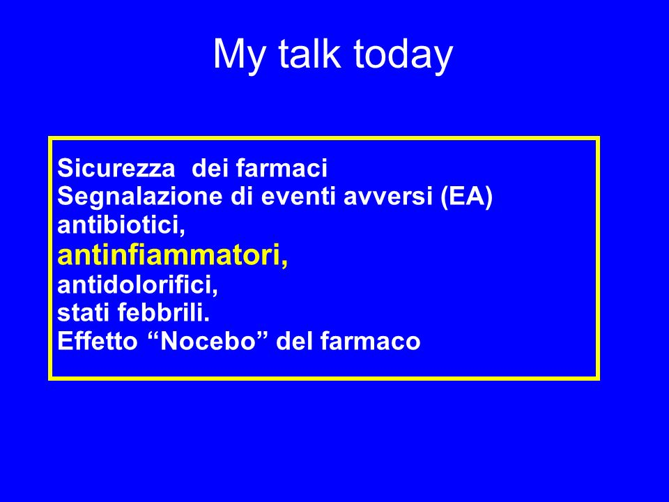 My talk today antinfiammatori, Sicurezza dei farmaci