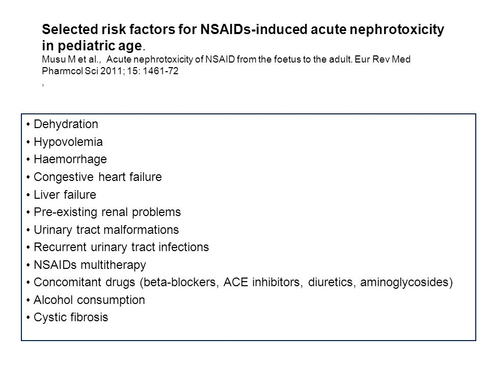 Selected risk factors for NSAIDs-induced acute nephrotoxicity in pediatric age. Musu M et al., Acute nephrotoxicity of NSAID from the foetus to the adult. Eur Rev Med Pharmcol Sci 2011; 15: 1461-72 ,