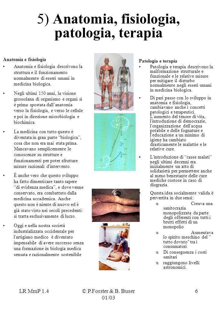 5) Anatomia, fisiologia, patologia, terapia