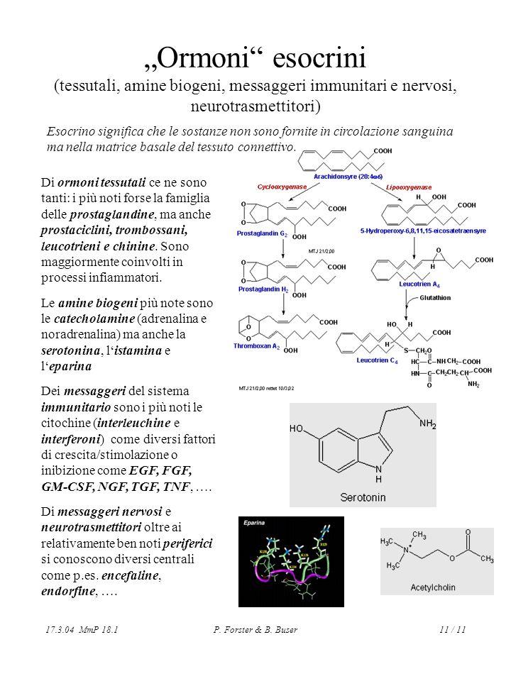"""Ormoni esocrini (tessutali, amine biogeni, messaggeri immunitari e nervosi, neurotrasmettitori)"