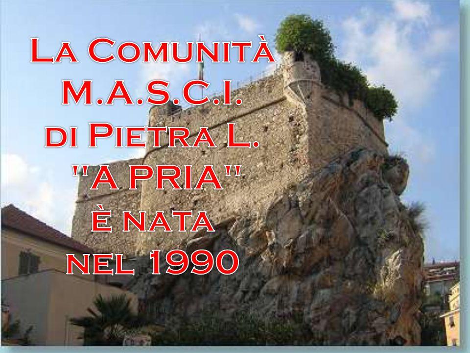 La Comunità M.A.S.C.I. di Pietra L. A PRIA è nata nel 1990