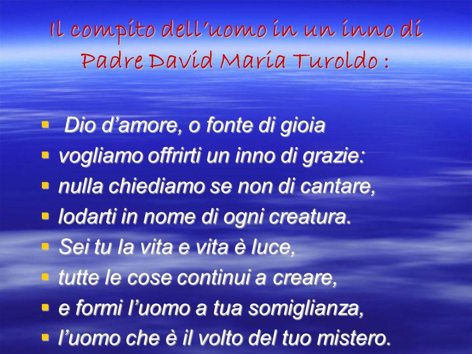 Il compito dell'uomo in un inno di Padre David Maria Turoldo :