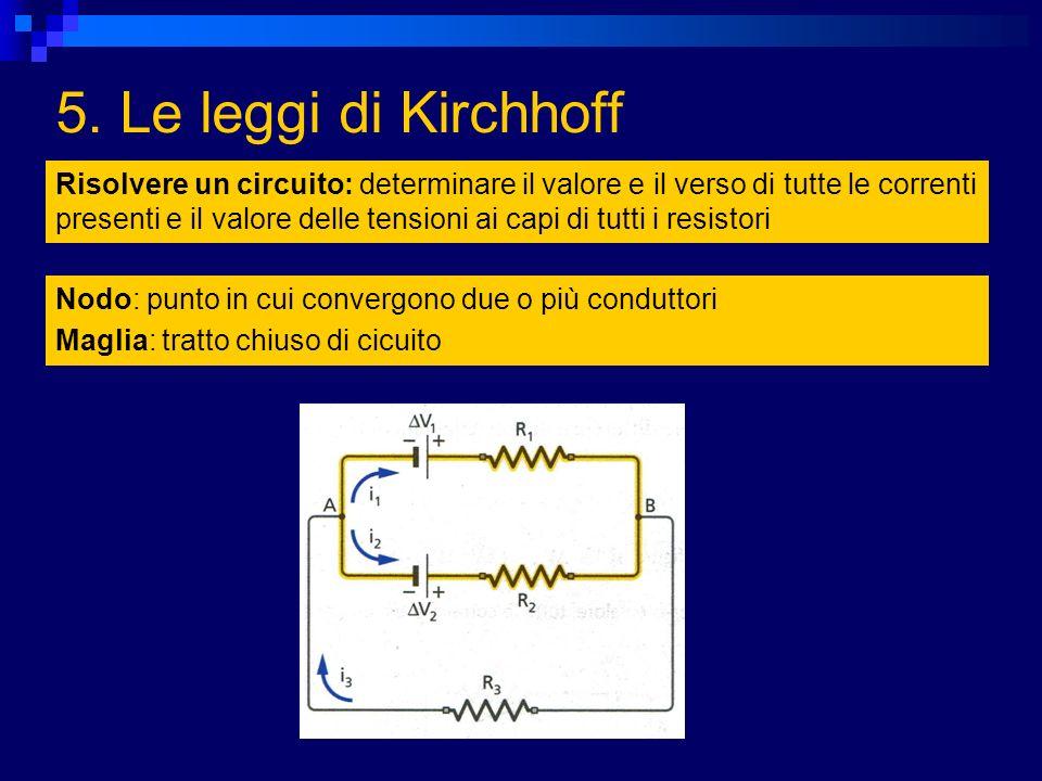 5. Le leggi di Kirchhoff