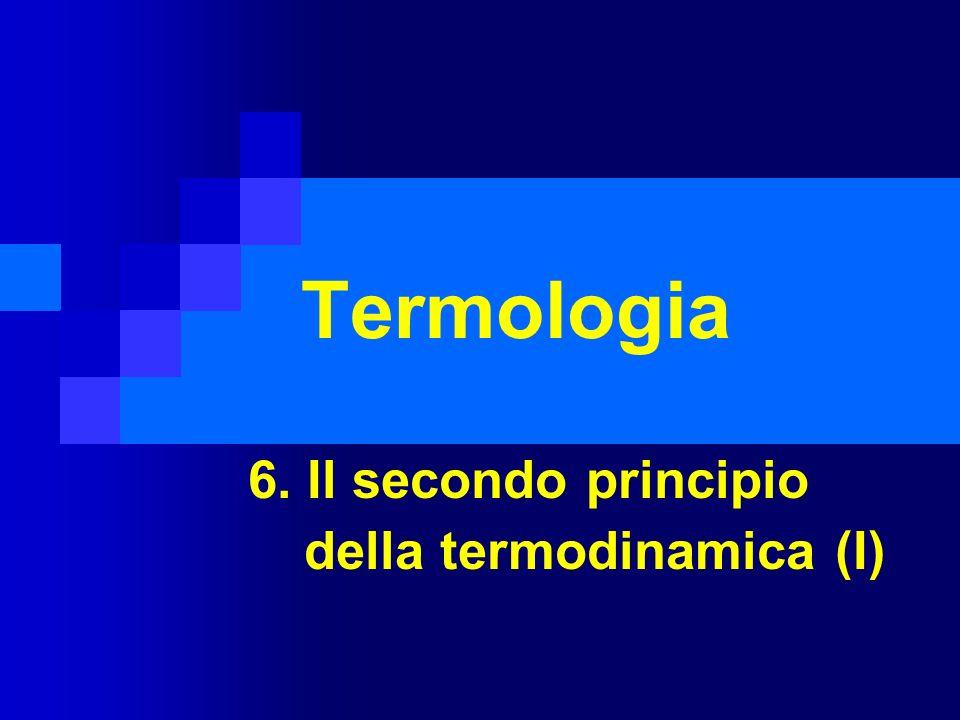 6. Il secondo principio della termodinamica (I)