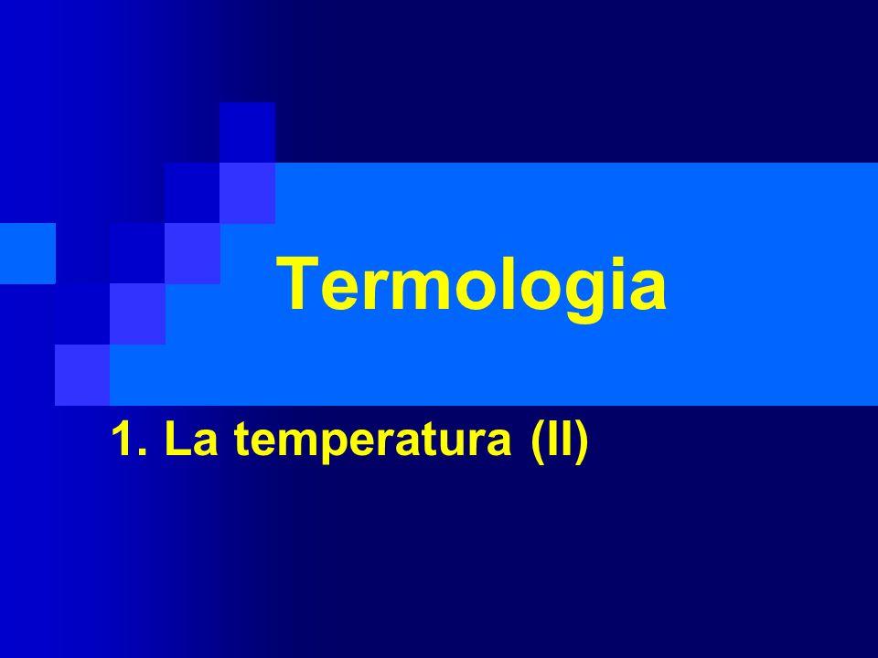 Termologia 1. La temperatura (II)