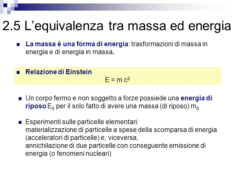 2.5 L'equivalenza tra massa ed energia