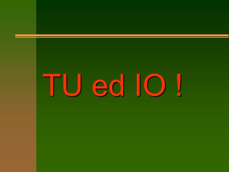 TU ed IO !