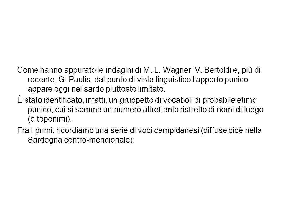 Come hanno appurato le indagini di M. L. Wagner, V