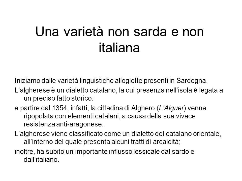 Una varietà non sarda e non italiana