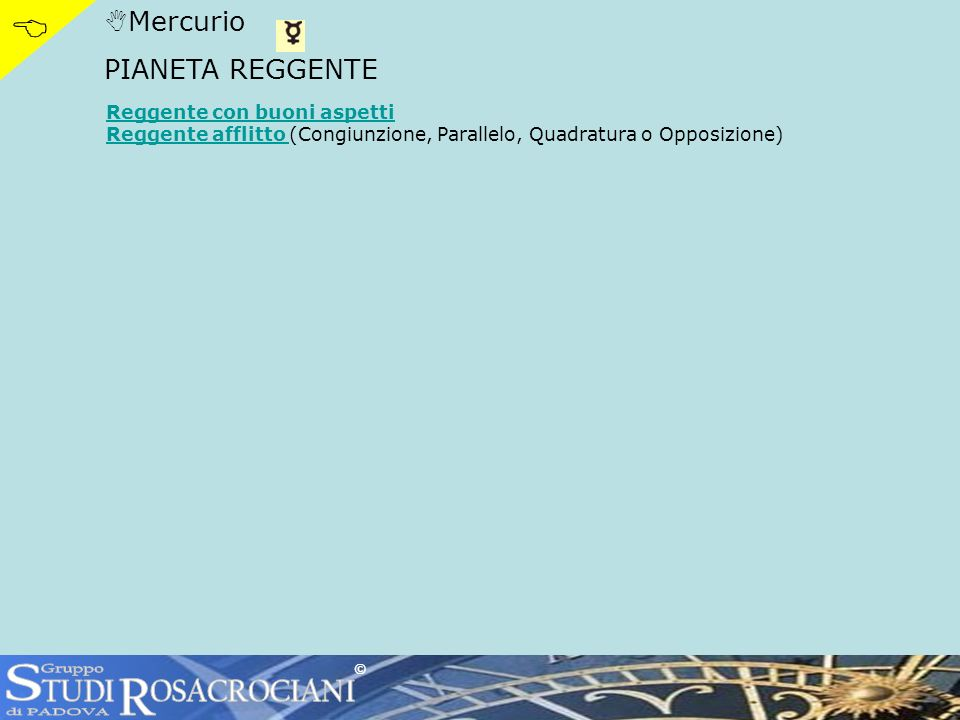 S R  TUDI OSACROCIANI Mercurio PIANETA REGGENTE Gruppo di PADOVA