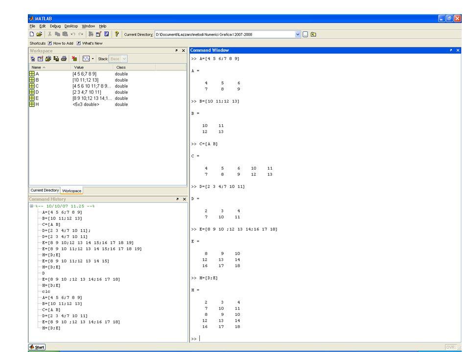 QUARTO modo: Una matrice può essere creata anche accorpando più matrici che devono avere ugual numero di righe: