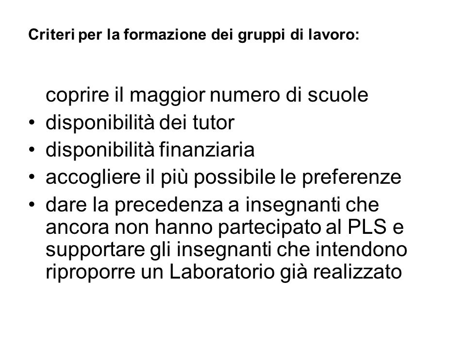 Criteri per la formazione dei gruppi di lavoro: