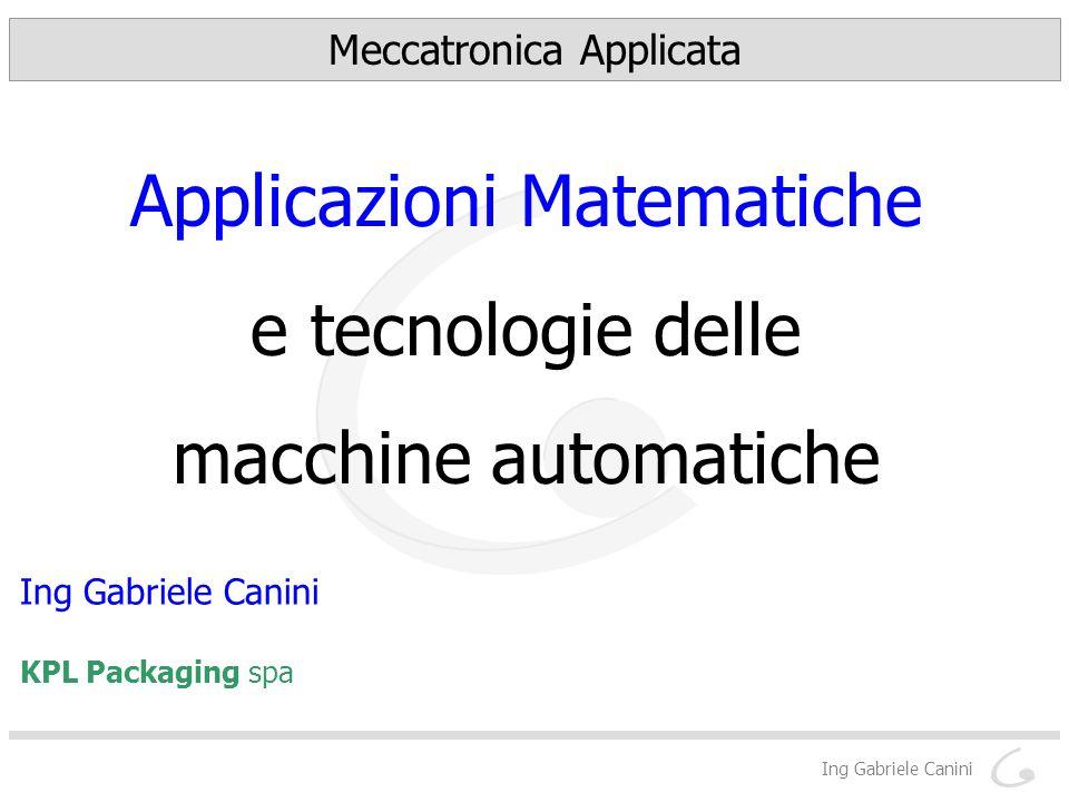 Applicazioni Matematiche e tecnologie delle macchine automatiche