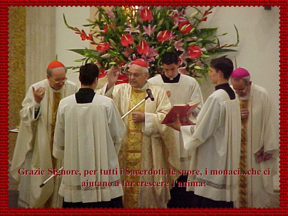 Grazie Signore, per tutti i Sacerdoti, le suore, i monaci