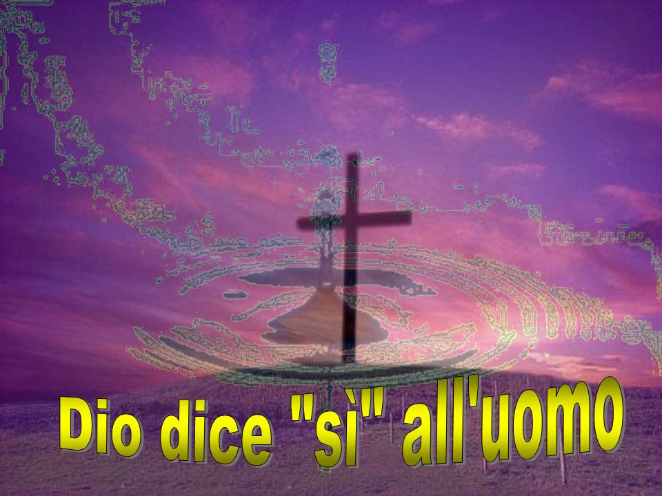 Dio dice sì all uomo