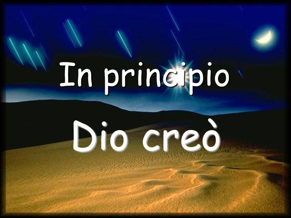 In principio Dio creò