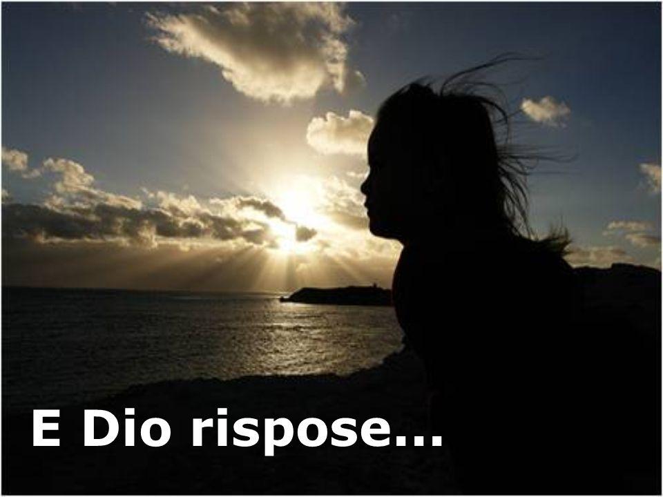 E Dio rispose...