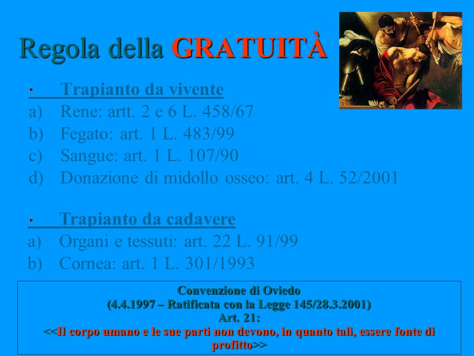 Regola della GRATUITÀ Trapianto da vivente Rene: artt. 2 e 6 L. 458/67
