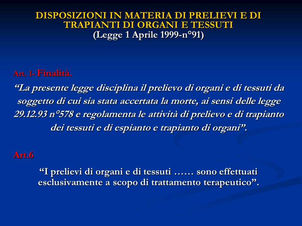 DISPOSIZIONI IN MATERIA DI PRELIEVI E DI TRAPIANTI DI ORGANI E TESSUTI (Legge 1 Aprile 1999-n°91)