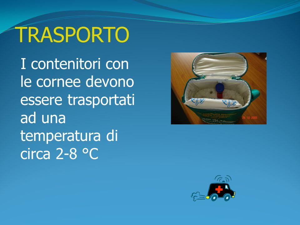 TRASPORTO I contenitori con le cornee devono essere trasportati ad una temperatura di circa 2-8 °C