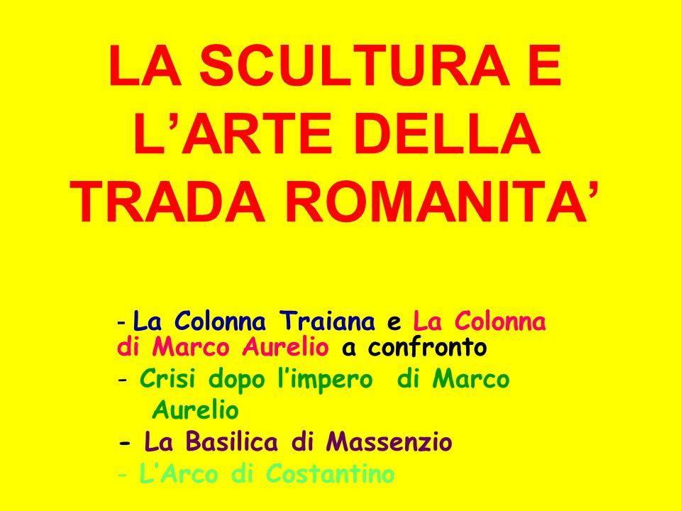LA SCULTURA E L'ARTE DELLA TRADA ROMANITA'