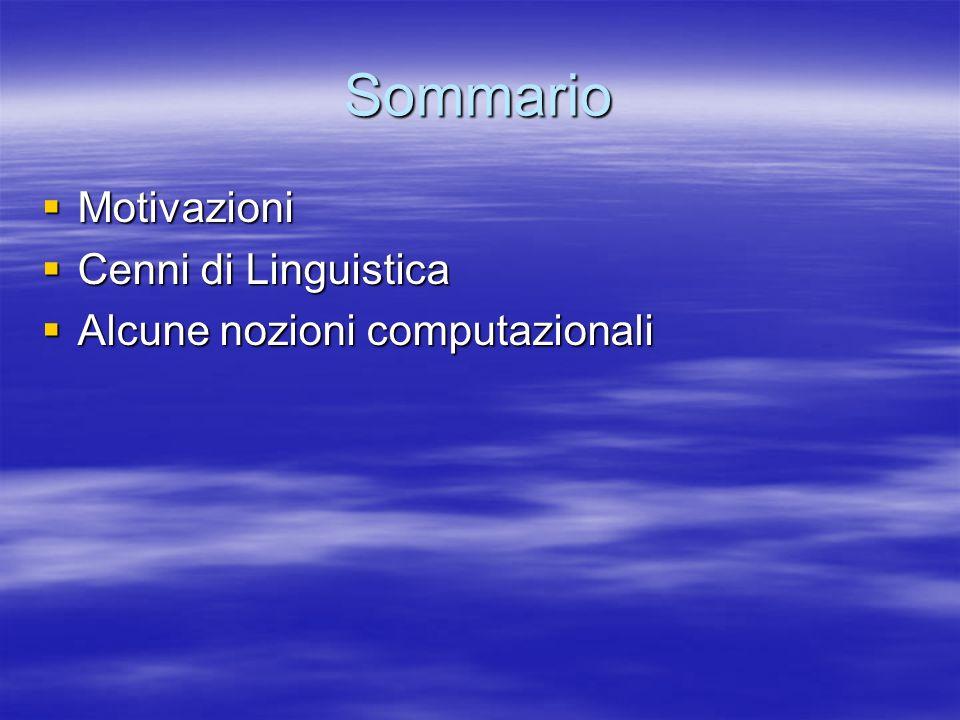 Sommario Motivazioni Cenni di Linguistica