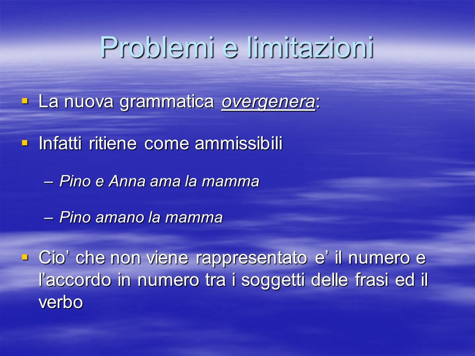 Problemi e limitazioni